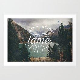 Adventures Are Lame Art Print