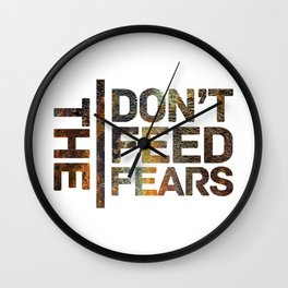 Don't Feed the Fears Graphic Wall Clock