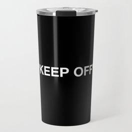 Keep Off Travel Mug