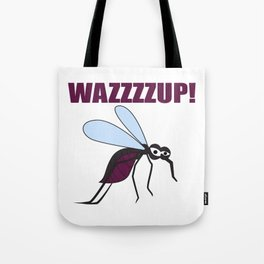 Mosquito Wazzup Insect Comic Saying Funny Blood Sucker Gift idea Tote Bag