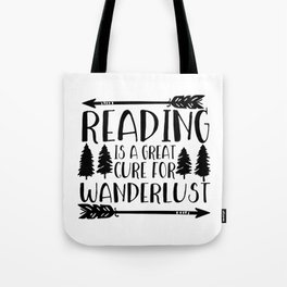 Reading is a Great Cure for Wanderlust Tote Bag