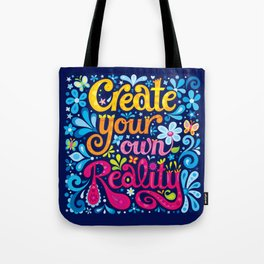 Create your own reality Tote Bag