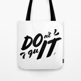 DOn't quIT - Black Tote Bag