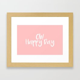 Oh! Happy Day Pink Framed Art Print
