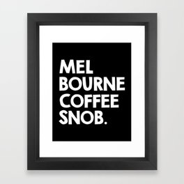 Melbourne Coffee Snob / black Framed Art Print