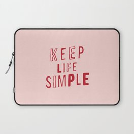 Keep Life Simple cute positive uplifting inspiration for home bedroom wall decor Laptop Sleeve