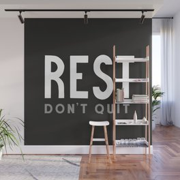 Rest Don't Quit Wall Mural