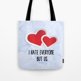 2 Red Hearts - I Hate Everyone But Us Typography Tote Bag