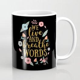 We live and breathe words - Black Coffee Mug