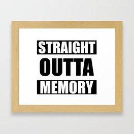STRAIGHT OUTTA MEMORY Framed Art Print