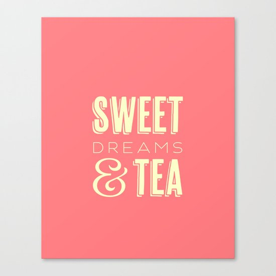 Sweet Dreams & Tea Canvas Print