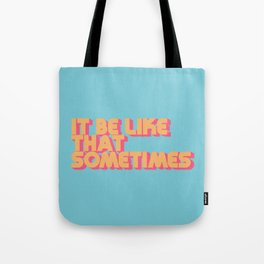 """It be like that sometimes"" Retro Blue Tote Bag"