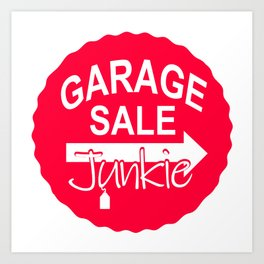Garage Sale Junkie Art Print