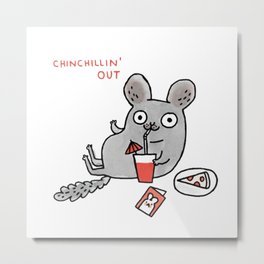 Chin Chillin Out Metal Print