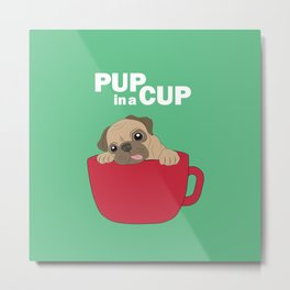 Pup in a Cup Metal Print