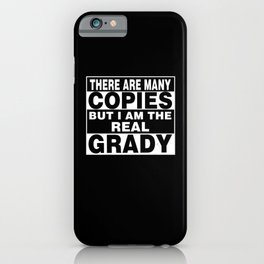 I Am Grady Funny Personal Personalized Fun iPhone Case