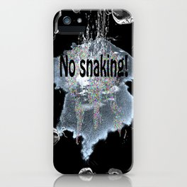 No snaking! iPhone Case