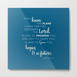 For I know the plans I have for you Metal Print