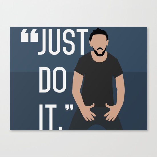 Just do it Shia LeBeouf Canvas Print
