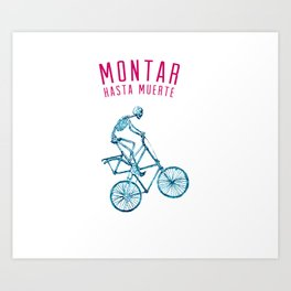 "Skeleton Bike - ""Montar Hasta Muerte"" Art Print"