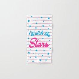 Watch The Stars, motivational, inspirational poster, Hand & Bath Towel