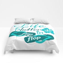 Life is better in flip flop Comforters