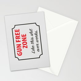 Gun Free Zone - Like This Shit Ever Works Stationery Cards