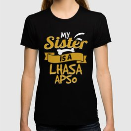 My Sister Is A Lhasa Apso T-shirt