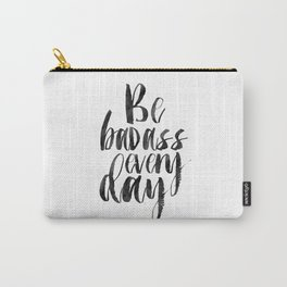 Printable Art,Be Badass Every Day, Funny Print,Watercolor Print,Quote Prints,Inspiration Quote Carry-All Pouch