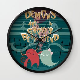 Demons are a Ghouls Best Fiend Wall Clock