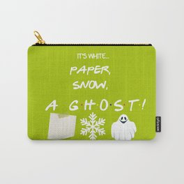 """""""Paper, Snow, A Ghost!"""" - Friends TV Show Carry-All Pouch"""