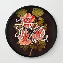 We're all stories in the end Wall Clock