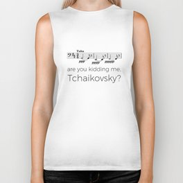 Tuba - Are you kidding me, Tchaikovsky? Biker Tank