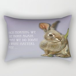 Each Morning We Are Born Again. What We Do Today Is What Matters Most Rectangular Pillow