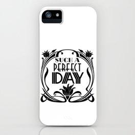 Such a Perfect Day-Inspirational-Art Nouveau-Floral iPhone Case