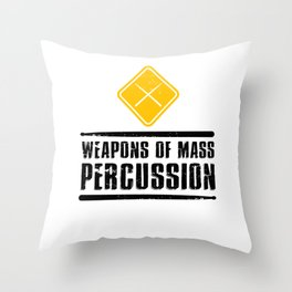 Weapons of Mass Percussion Drumstick Drum Player  Throw Pillow