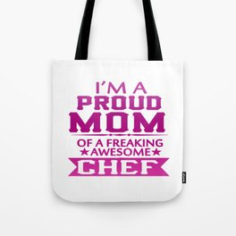 I'M A PROUD CHEF'S MOM Tote Bag
