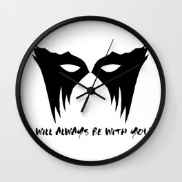 I WILL ALWAYS BE WITH YOU (black) Wall Clock