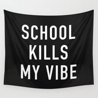 tupac Wall Tapestries featuring School Kills My Vibe by Text Guy