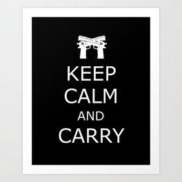 Keep Calm and Carry Art Print