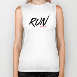 Run your race. Biker Tank