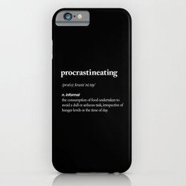 Procrastineating black and white contemporary minimalism typography design home wall decor bedroom iPhone Case