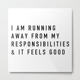 Responsibilities Metal Print