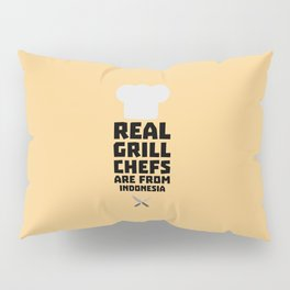 Real Grill Chefs are from Indonesia T-Shirt Dz24t Pillow Sham