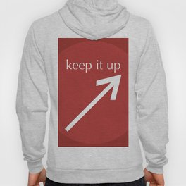 Keep It Up Hoody