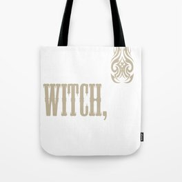I Am A Witch Bitch Tote Bag