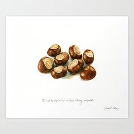 Chestnuts - into my coat pocket Art Print