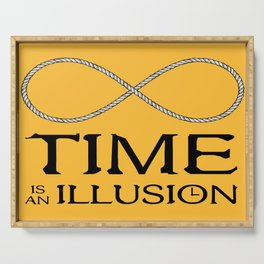 Time is an Illusion - Infinite Present Serving Tray