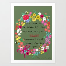 you have to be brave Art Print