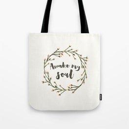 Awake my soul (Square) Tote Bag